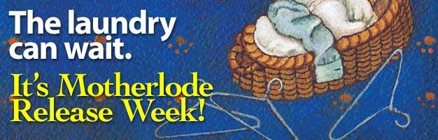 Motherlode Release Week!